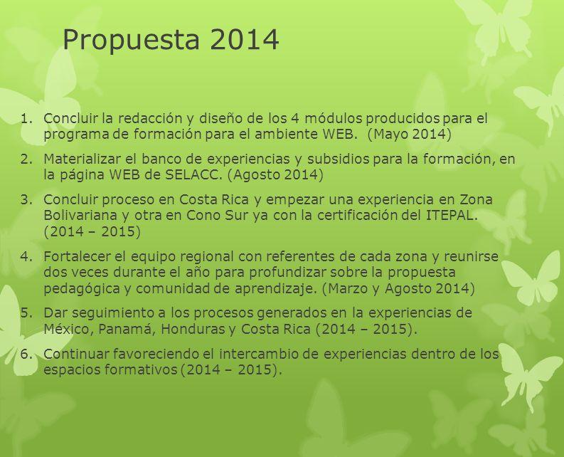 Propuesta 2014 1.Concluir la redacción y diseño de los 4 módulos producidos para el programa de formación para el ambiente WEB.