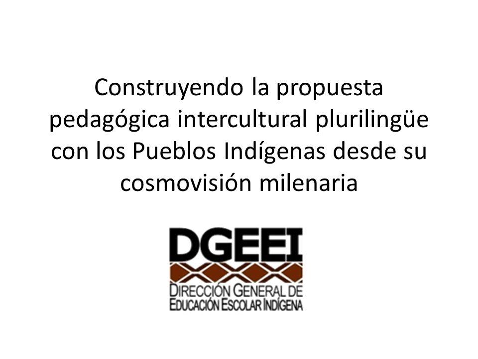 Construyendo la propuesta pedagógica intercultural plurilingüe con los Pueblos Indígenas desde su cosmovisión milenaria