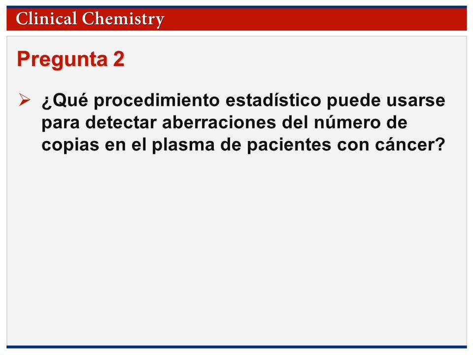 © Copyright 2009 by the American Association for Clinical Chemistry Pregunta 2 ¿Qué procedimiento estadístico puede usarse para detectar aberraciones