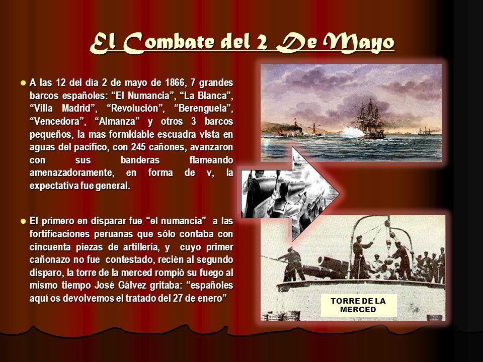 El Combate del 2 De Mayo A las 12 del día 2 de mayo de 1866, 7 grandes barcos españoles: El Numancia, La Blanca, Villa Madrid, Revolución, Berenguela,