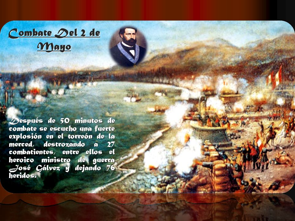 Combate Del 2 de Mayo Después de 50 minutos de combate se escucho una fuerte explosión en el torreón de la merced, destrozando a 27 combatientes, entr