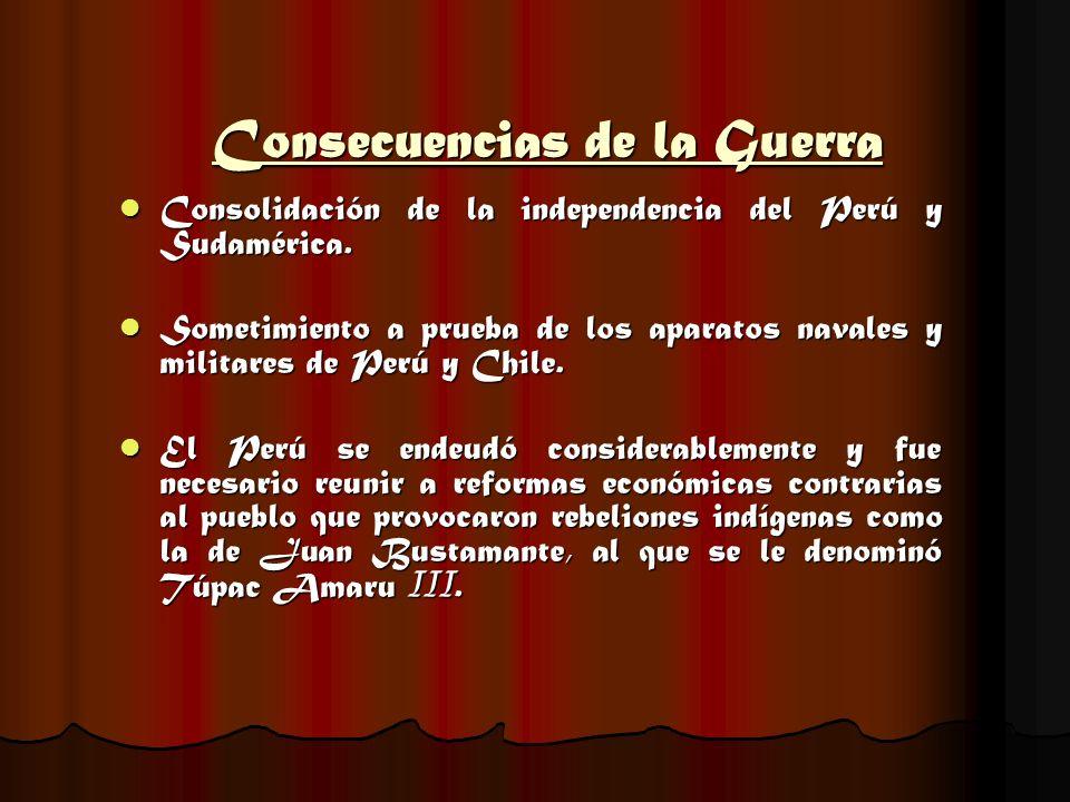 Consecuencias de la Guerra Consolidación de la independencia del Perú y Sudamérica. Consolidación de la independencia del Perú y Sudamérica. Sometimie