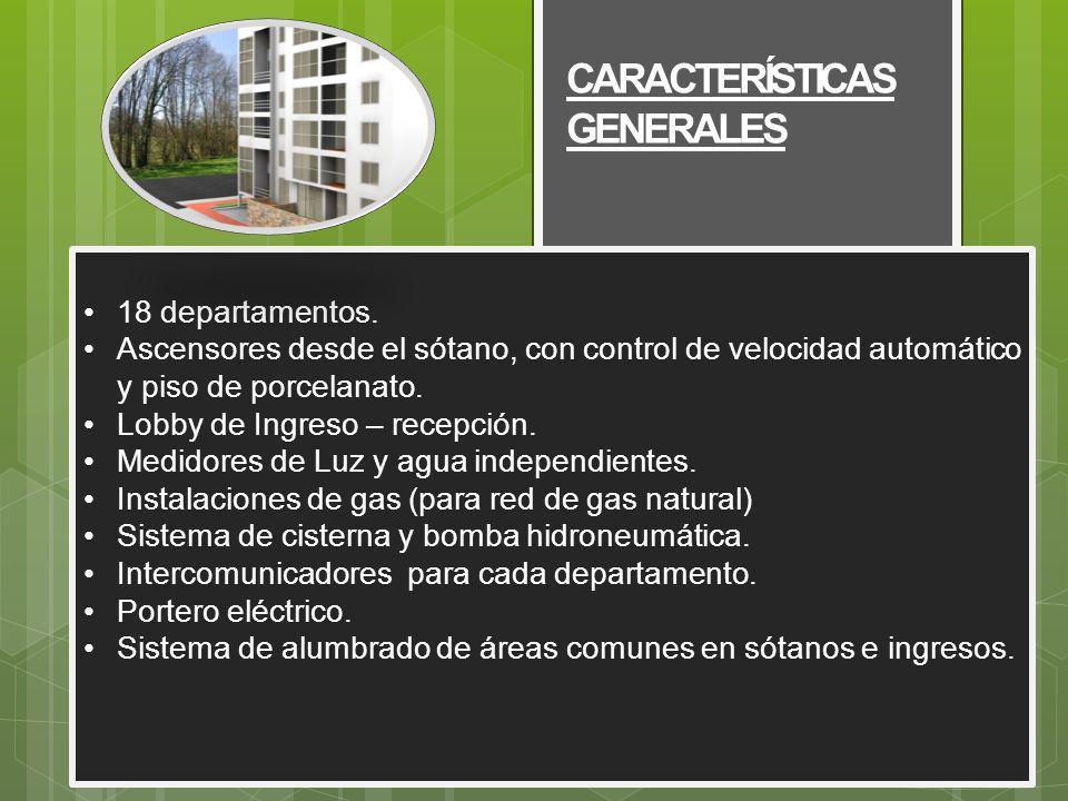 CARACTERÍSTICAS GENERALES 18 departamentos.