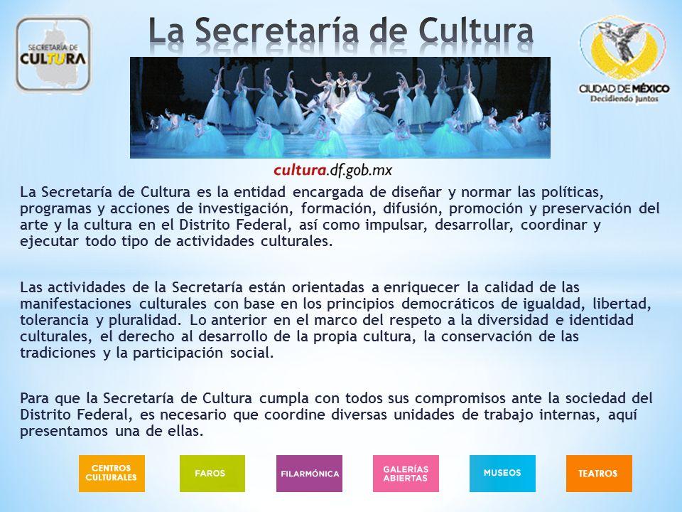 La Secretaría de Cultura es la entidad encargada de diseñar y normar las políticas, programas y acciones de investigación, formación, difusión, promoc
