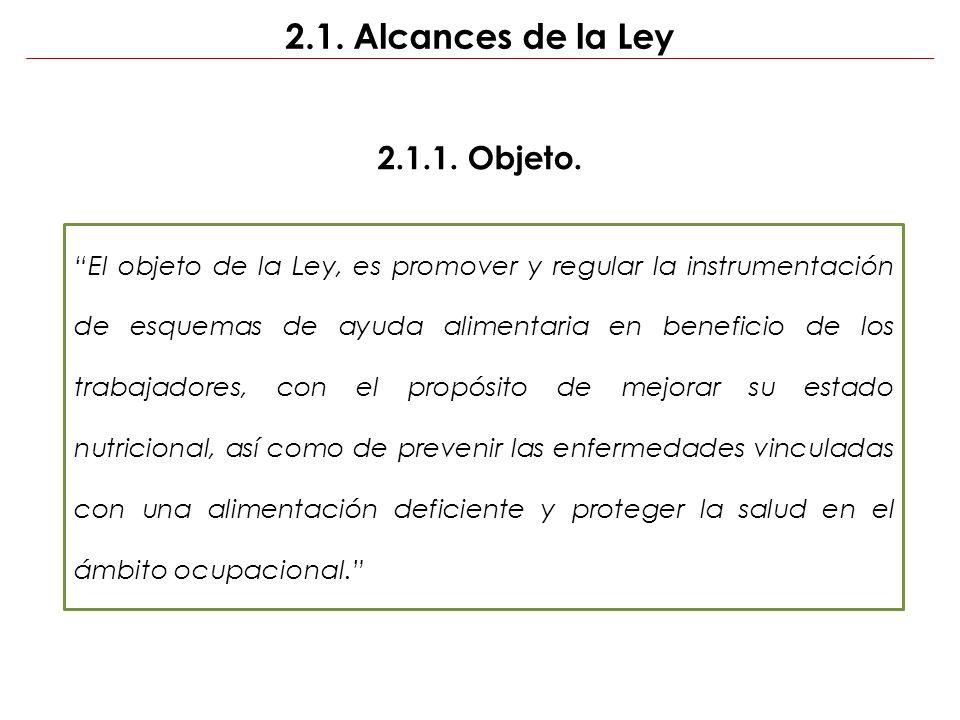 El objeto de la Ley, es promover y regular la instrumentación de esquemas de ayuda alimentaria en beneficio de los trabajadores, con el propósito de m