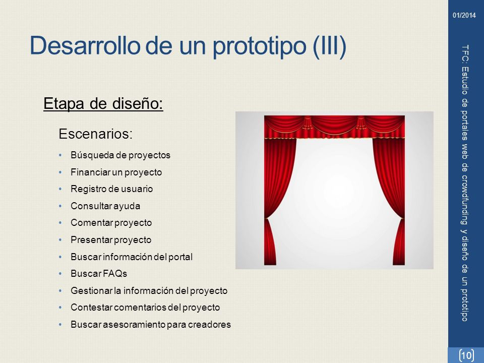 Desarrollo de un prototipo (III) TFC: Estudio de portales web de crowdfunding y diseño de un prototipo 10 01/2014 Etapa de diseño: Escenarios: Búsqued