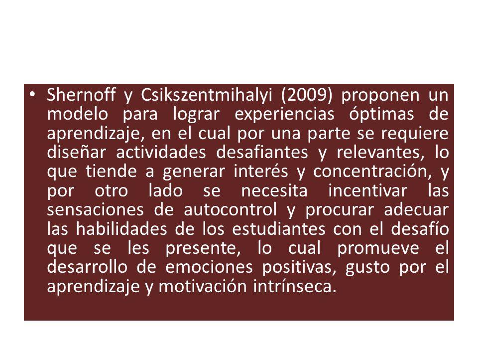 Shernoff y Csikszentmihalyi (2009) proponen un modelo para lograr experiencias óptimas de aprendizaje, en el cual por una parte se requiere diseñar ac