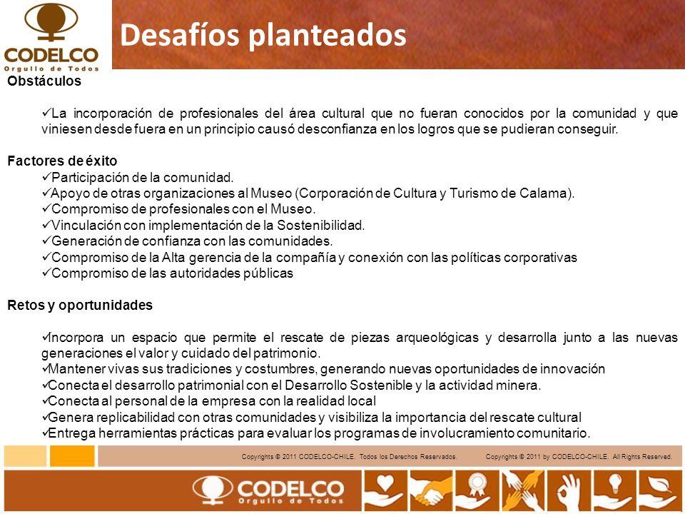 15 Copyrights © 2011 CODELCO-CHILE. Todos los Derechos Reservados. Copyrights © 2011 by CODELCO-CHILE. All Rights Reserved. Desafíos planteados Obstác