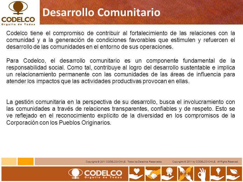 5 Copyrights © 2011 CODELCO-CHILE. Todos los Derechos Reservados. Copyrights © 2011 by CODELCO-CHILE. All Rights Reserved. Desarrollo Comunitario Code