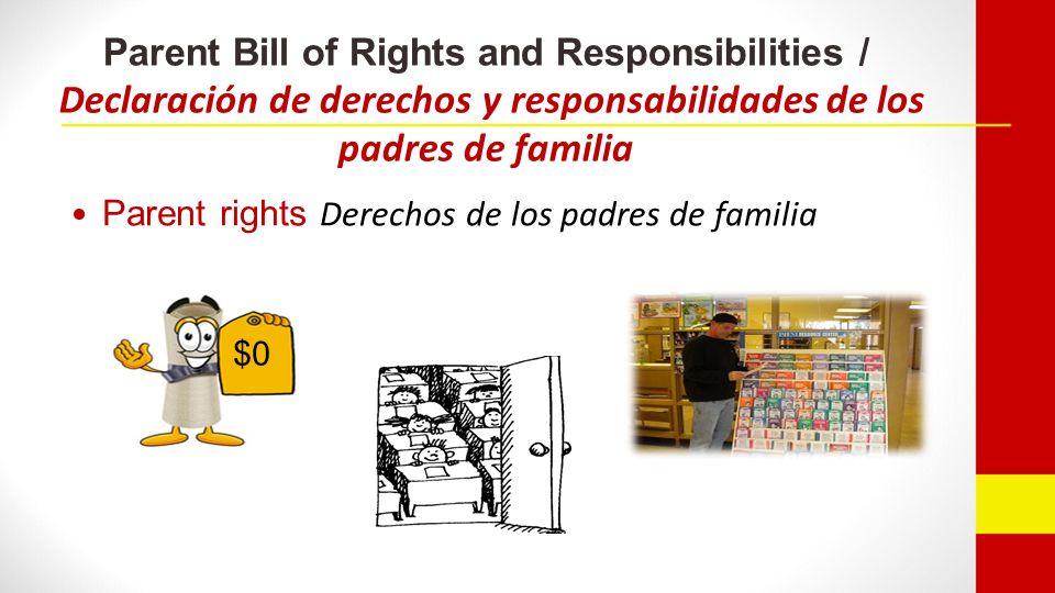 Parent Bill of Rights and Responsibilities / Declaración de derechos y responsabilidades de los padres de familia Parent responsibilities Responsabilidades de los padres de familia