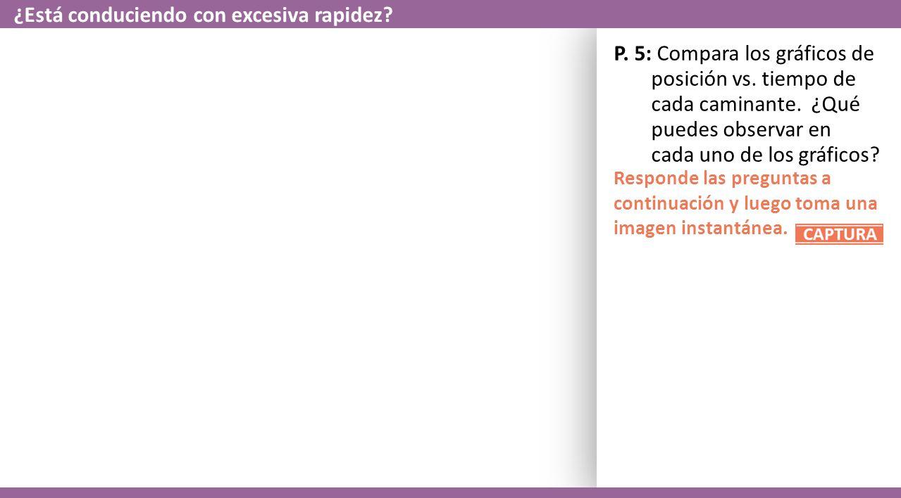 P. 5: Compara los gráficos de posición vs. tiempo de cada caminante.