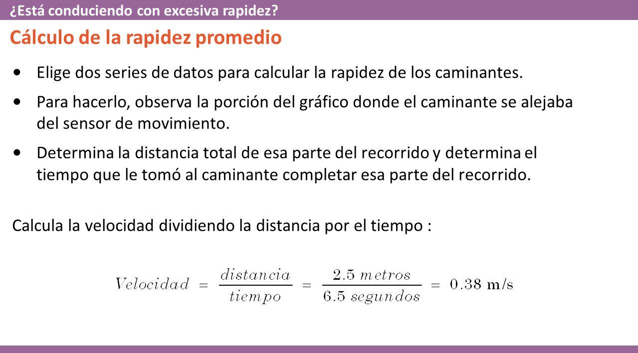Cálculo de la rapidez promedio Elige dos series de datos para calcular la rapidez de los caminantes.