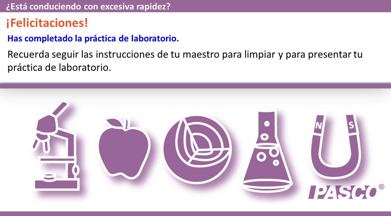 Has completado la práctica de laboratorio. ¡Felicitaciones.
