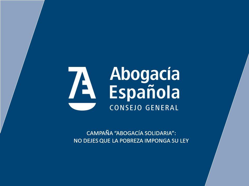 CAMPAÑA ABOGACÍA SOLIDARIA: NO DEJES QUE LA POBREZA IMPONGA SU LEY
