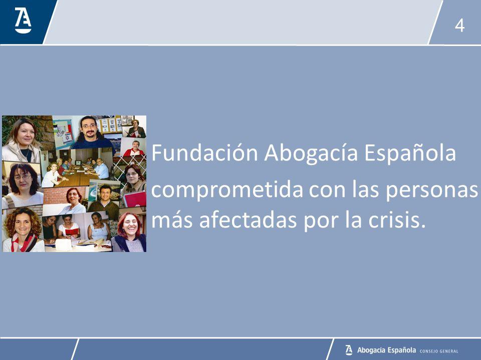 4 Fundación Abogacía Española comprometida con las personas más afectadas por la crisis.