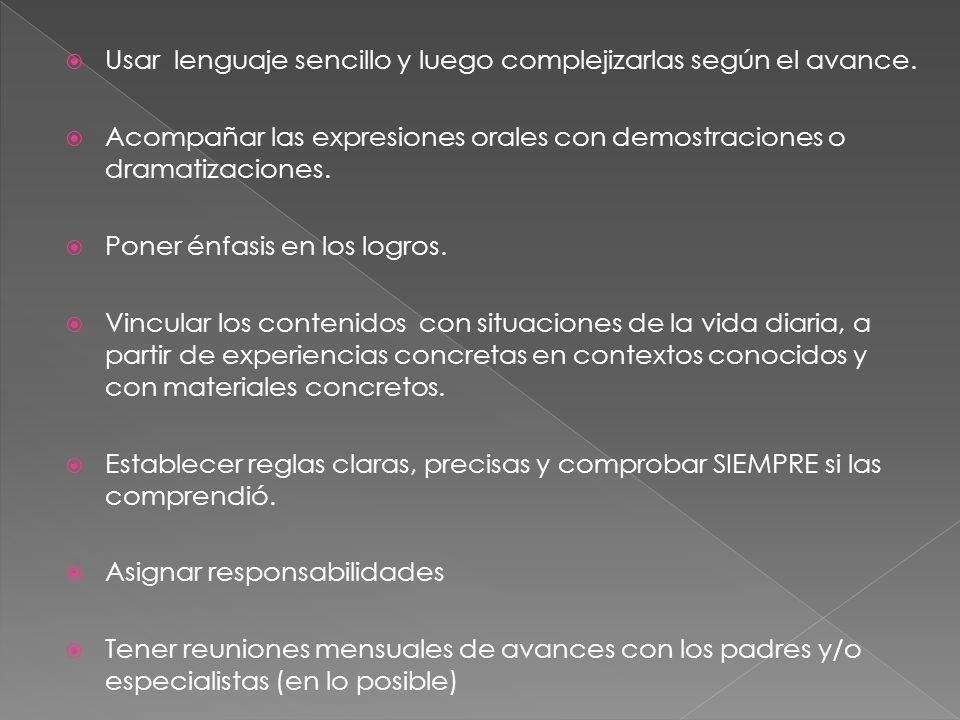 Usar lenguaje sencillo y luego complejizarlas según el avance.