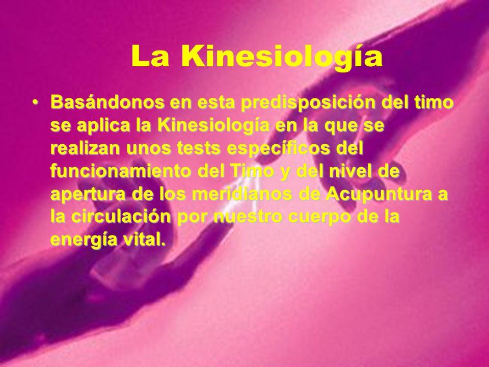 Basándonos en esta predisposición del timo se aplica la Kinesiología en la que se realizan unos tests específicos del funcionamiento del Timo y del ni