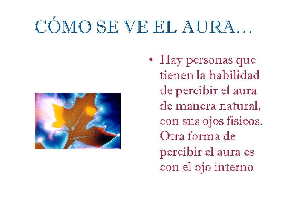 CÓMO SE VE EL AURA… Hay personas que tienen la habilidad de percibir el aura de manera natural, con sus ojos físicos. Otra forma de percibir el aura e
