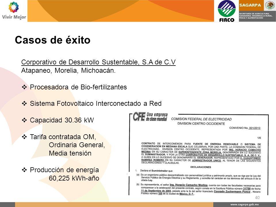 Casos de éxito Corporativo de Desarrollo Sustentable, S.A de C.V Atapaneo, Morelia, Michoacán. Procesadora de Bio-fertilizantes Sistema Fotovoltaico I