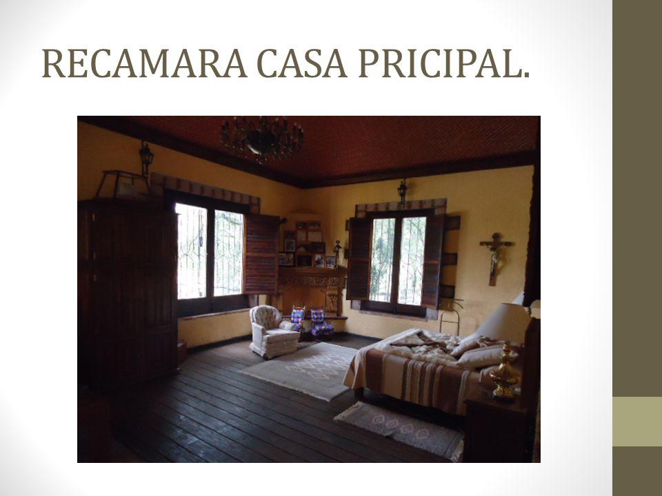 RECAMARA CASA PRICIPAL.