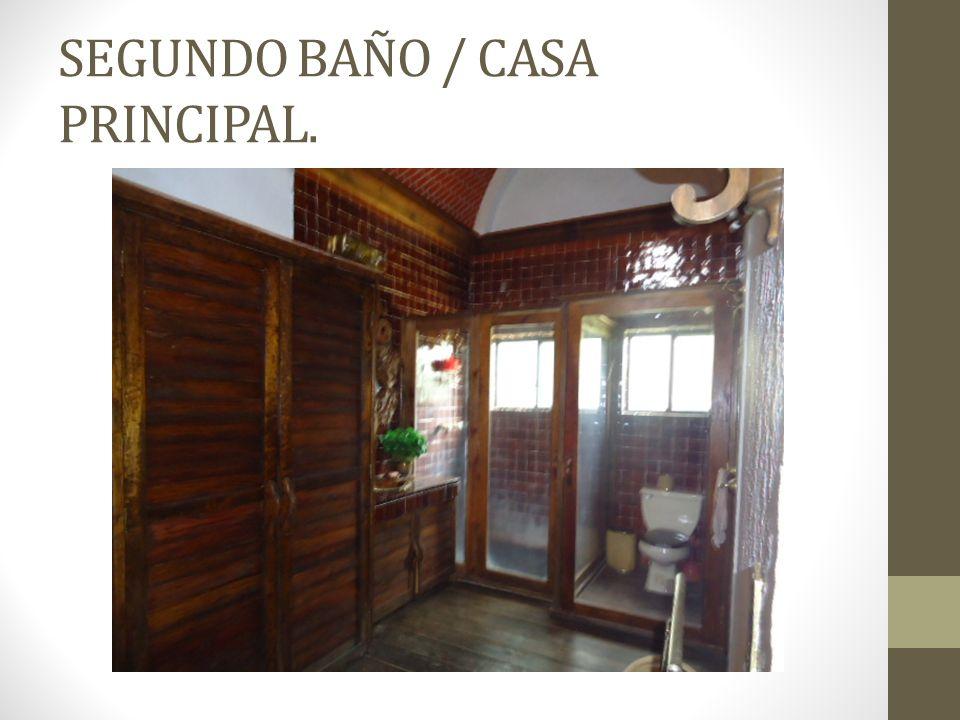 SEGUNDO BAÑO / CASA PRINCIPAL.