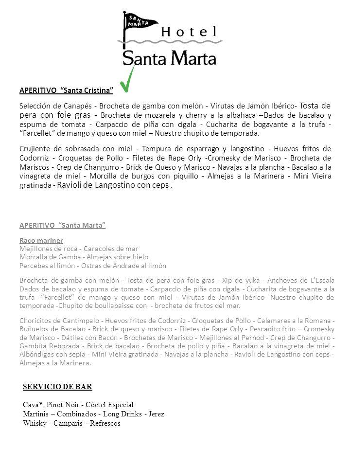 PROPUESTA DE MENU BANQUETE Aperitivo Santa Cristina MENU Nº I ENTRAMADO DE TOMATE Y MOZARELA CON CIGALAS AL ACEITE DE CIBOLET * * * * * SOLOMILLO DE TERNERA DE GIRONA A LA CREMA DE CEPS MIL HOJAS DE PATATA Y ATILLOS DE TRIGUEROS * * * * * VIRUTAS DE PIÑA NATURAL CON FRESITAS DE BOSQUE AL CULIS DE LIMA Y MENTA Sorbete de yogurt griego * * * * * PASTEL NUPCIAL * * * * * PETITS FOURS * * * * * BODEGA MARTIN CODAX, Albariño, Magnum MASIA FREYE, Shyra, tempronillo de Domenech.Vidal Cava BLANES NATURE, de Mont Ferrant Aguas minerales Café y Licores Aguardientes Fríos PRECIO POR PERSONA 139,50.