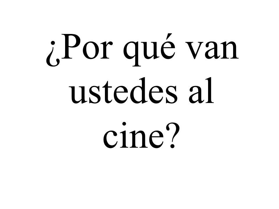 ¿Por qué van ustedes al cine?
