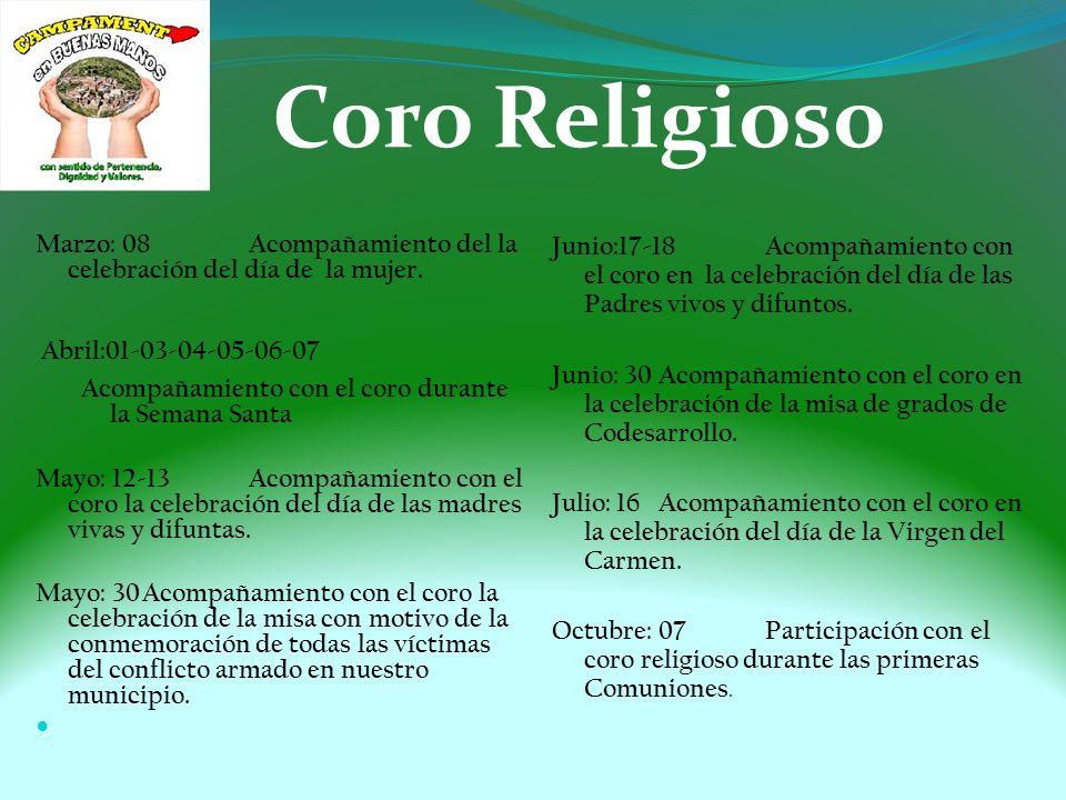 Coro Religioso Marzo: 08 Acompañamiento del la celebración del día de la mujer.