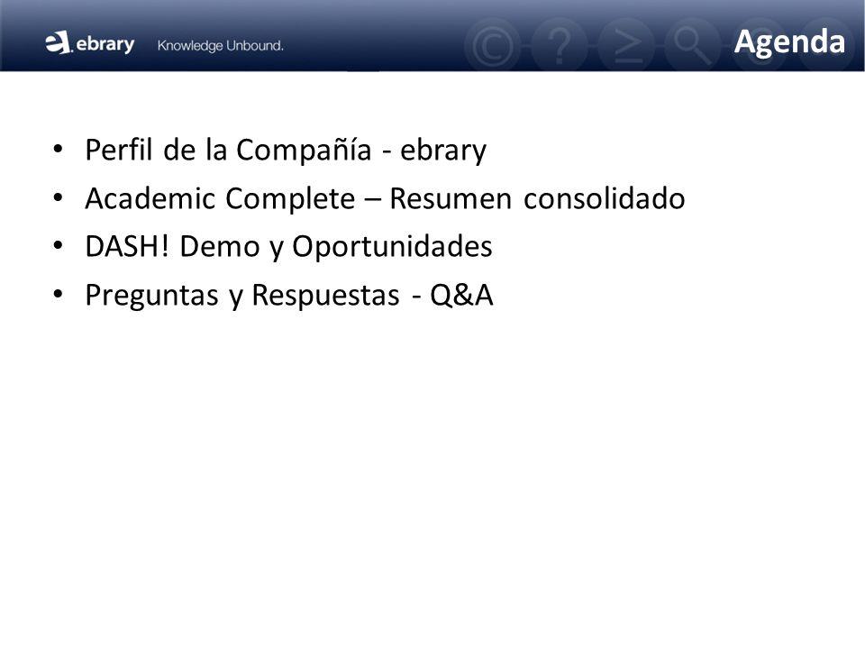 Agenda Perfil de la Compañía - ebrary Academic Complete – Resumen consolidado DASH.