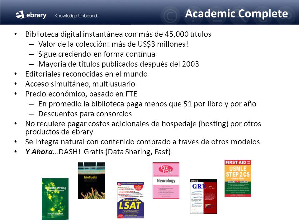 Academic Complete Biblioteca digital instantánea con más de 45,000 títulos – Valor de la colección: más de US$3 millones.