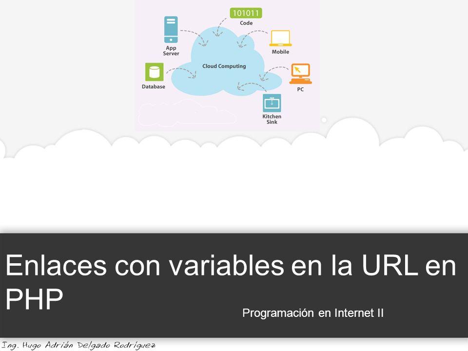 Enlaces con variables en la URL en PHP Programación en Internet II