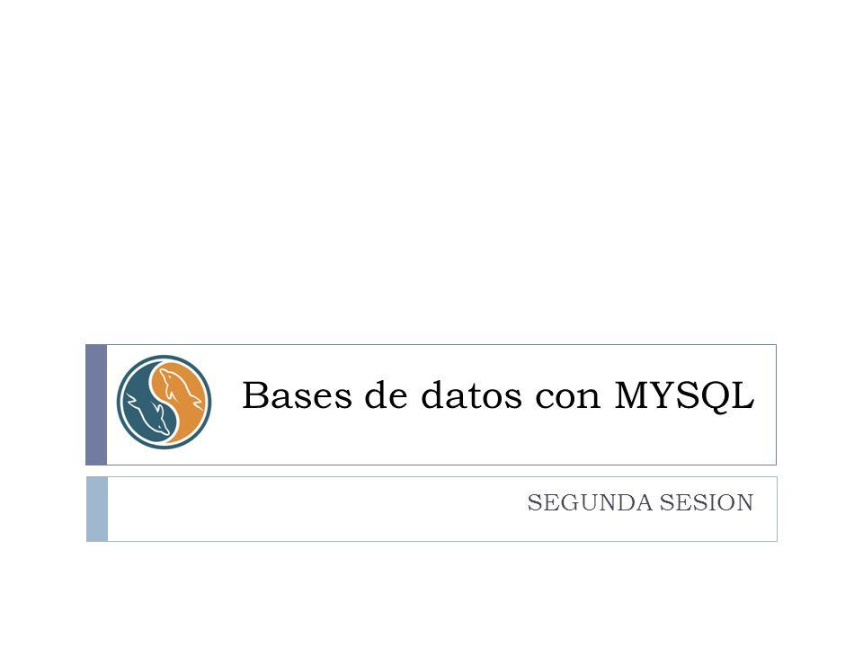 Bases de datos con MYSQL SEGUNDA SESION