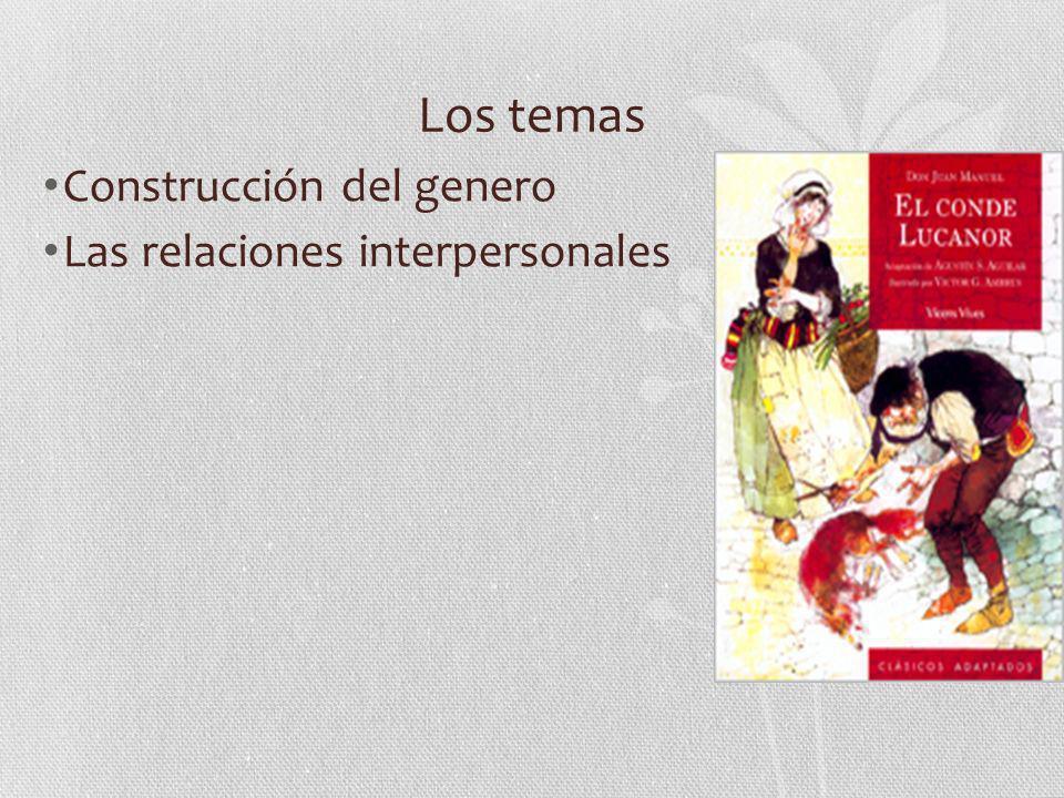 Los temas Construcción del genero Las relaciones interpersonales