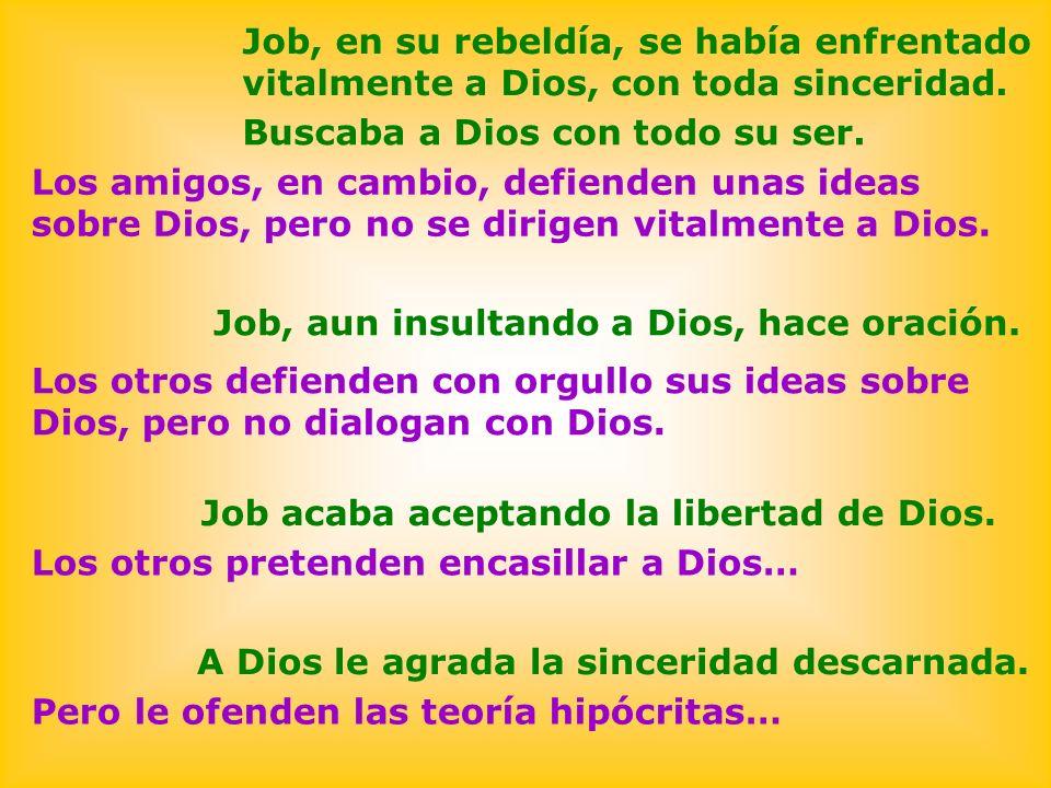 Los otros defienden con orgullo sus ideas sobre Dios, pero no dialogan con Dios. Buscaba a Dios con todo su ser. Los amigos, en cambio, defienden unas