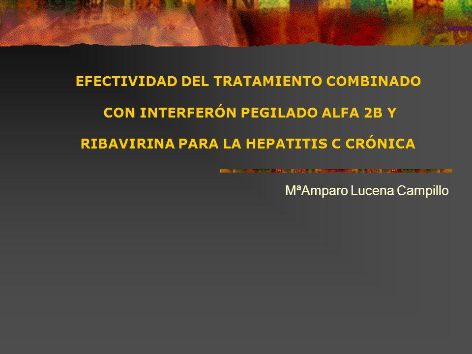 EFECTIVIDAD DEL TRATAMIENTO COMBINADO CON INTERFERÓN PEGILADO ALFA 2B Y RIBAVIRINA PARA LA HEPATITIS C CRÓNICA MªAmparo Lucena Campillo