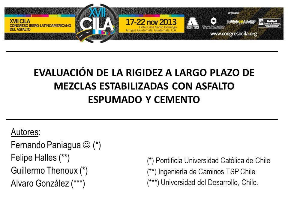 EVALUACIÓN DE LA RIGIDEZ A LARGO PLAZO DE MEZCLAS ESTABILIZADAS CON ASFALTO ESPUMADO Y CEMENTO Autores: Fernando Paniagua (*) Felipe Halles (**) Guill