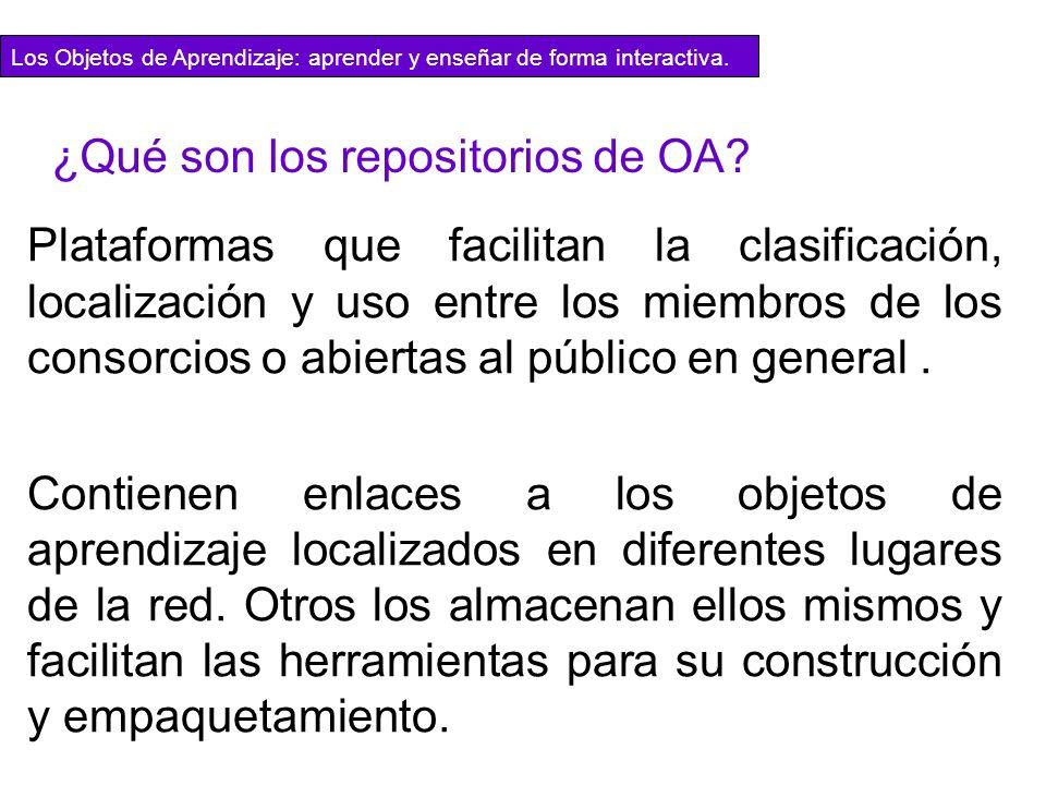 ¿Qué son los repositorios de OA? Plataformas que facilitan la clasificación, localización y uso entre los miembros de los consorcios o abiertas al púb