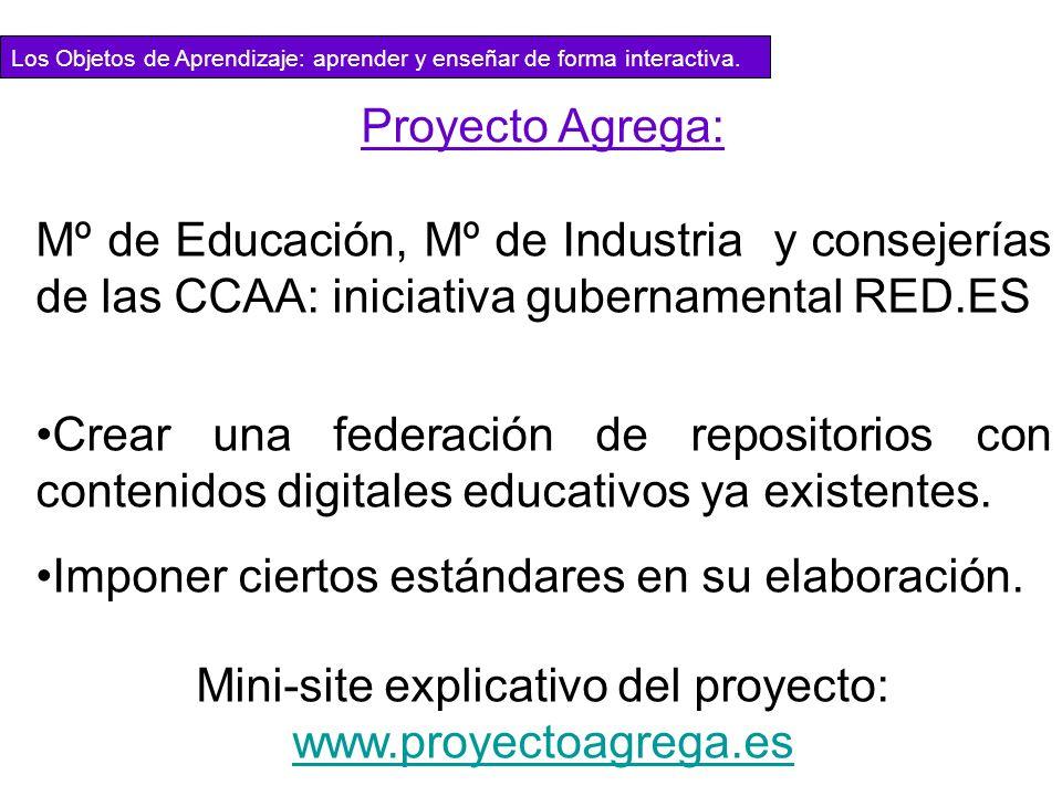Proyecto Agrega: Mº de Educación, Mº de Industria y consejerías de las CCAA: iniciativa gubernamental RED.ES Crear una federación de repositorios con