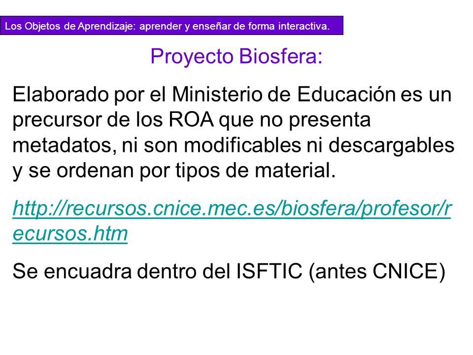 Proyecto Biosfera: Elaborado por el Ministerio de Educación es un precursor de los ROA que no presenta metadatos, ni son modificables ni descargables