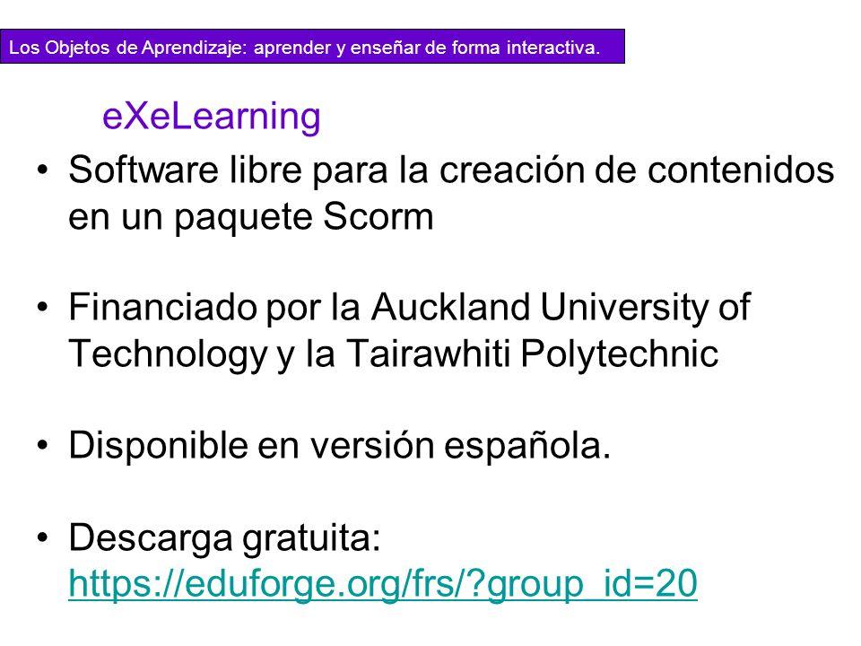 Los Objetos de Aprendizaje: aprender y enseñar de forma interactiva. eXeLearning Software libre para la creación de contenidos en un paquete Scorm Fin