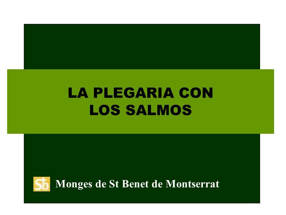 LA PLEGARIA CON LOS SALMOS Monges de St Benet de Montserrat