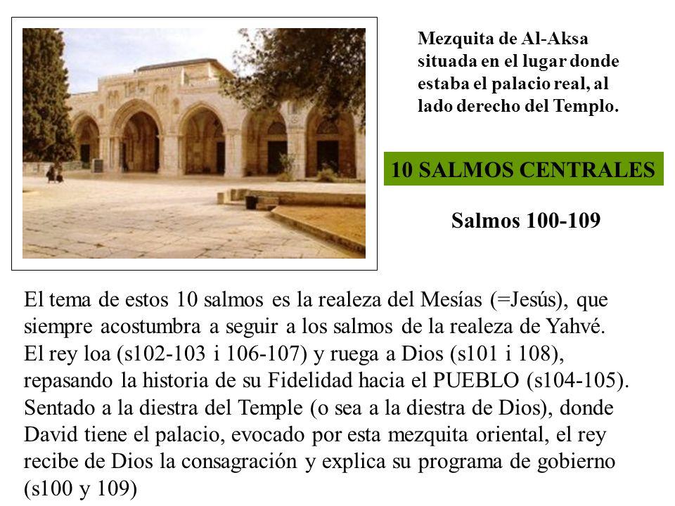 10 SALMOS CENTRALES Salmos 100-109 El tema de estos 10 salmos es la realeza del Mesías (=Jesús), que siempre acostumbra a seguir a los salmos de la re