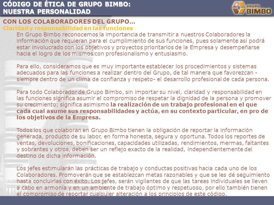 CÓDIGO DE ÉTICA DE GRUPO BIMBO: NUESTRA PERSONALIDAD CON LOS COLABORADORES DEL GRUPO... Claridad y responsabilidad en las funciones En Grupo Bimbo rec