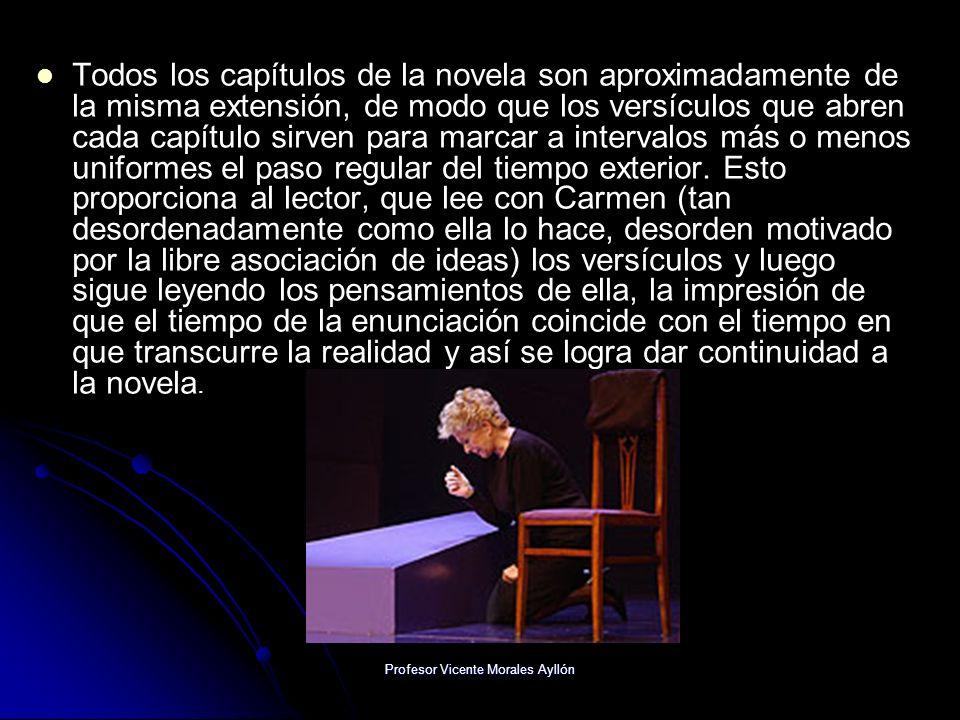 Profesor Vicente Morales Ayllón Todos los capítulos de la novela son aproximadamente de la misma extensión, de modo que los versículos que abren cada