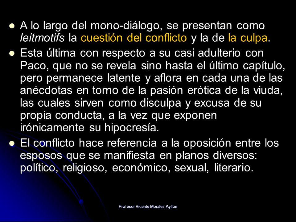 Profesor Vicente Morales Ayllón A lo largo del mono-diálogo, se presentan como leitmotifs la cuestión del conflicto y la de la culpa. Esta última con