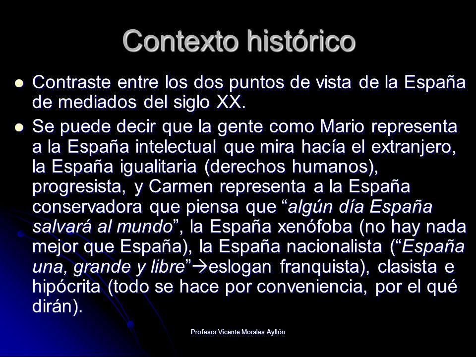 Profesor Vicente Morales Ayllón Contexto histórico Contraste entre los dos puntos de vista de la España de mediados del siglo XX. Contraste entre los