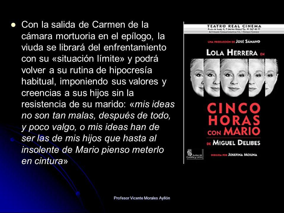 Profesor Vicente Morales Ayllón Con la salida de Carmen de la cámara mortuoria en el epílogo, la viuda se librará del enfrentamiento con su «situación