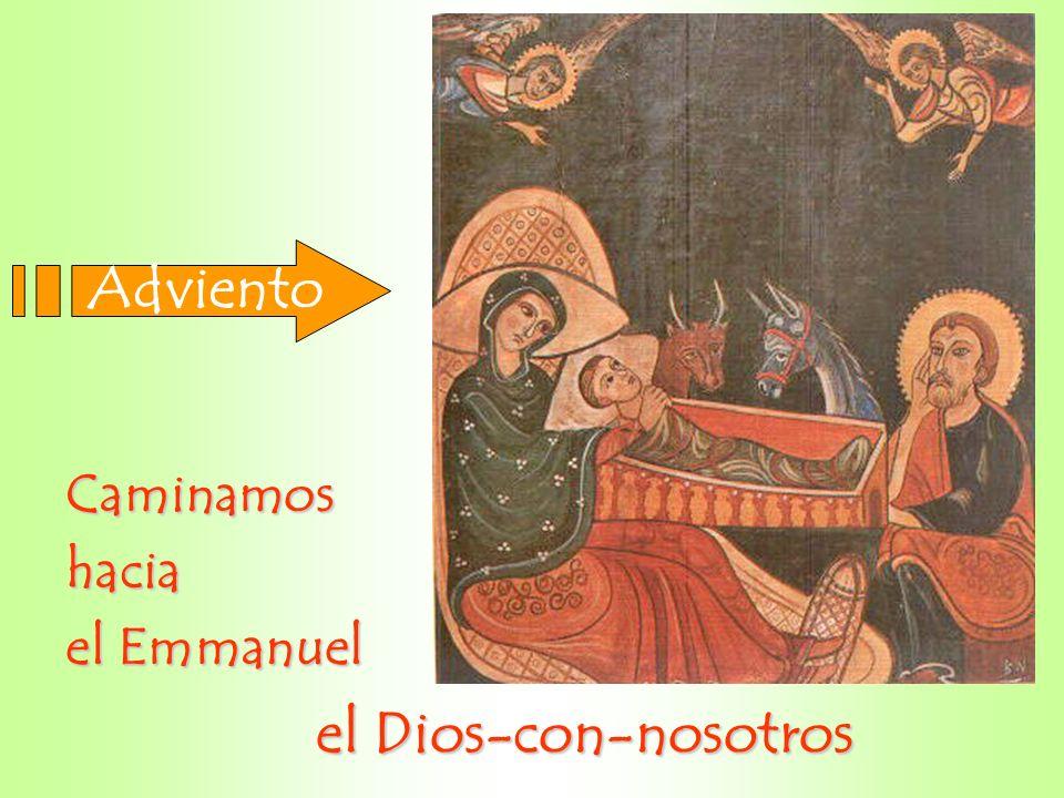 Caminamoshacia el Emmanuel Adviento el Dios-con-nosotros