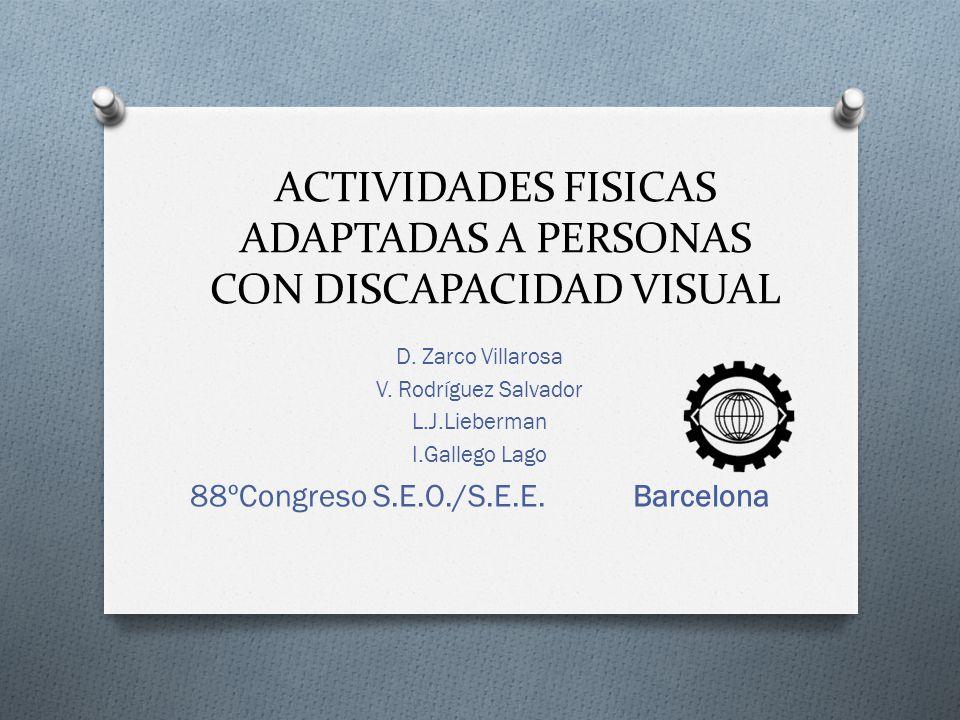 ACTIVIDADES FISICAS ADAPTADAS A PERSONAS CON DISCAPACIDAD VISUAL D.