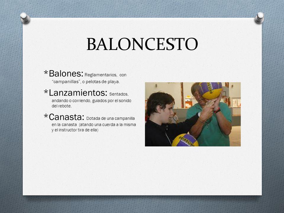 BALONCESTO *Balones: Reglamentarios, con campanillas, o pelotas de playa.
